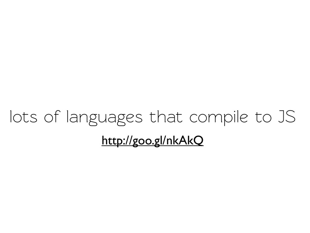 lots of languages that compile o JS http://goo...