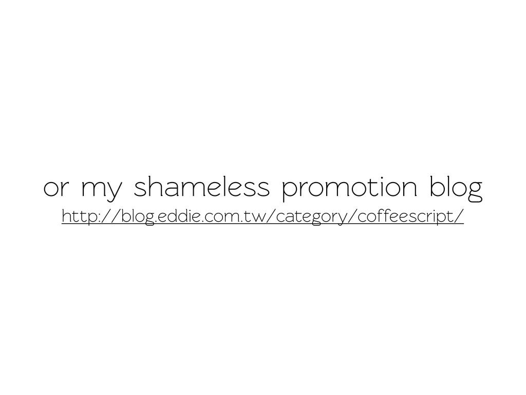 or my shameless promotion blog http://blog.eddi...