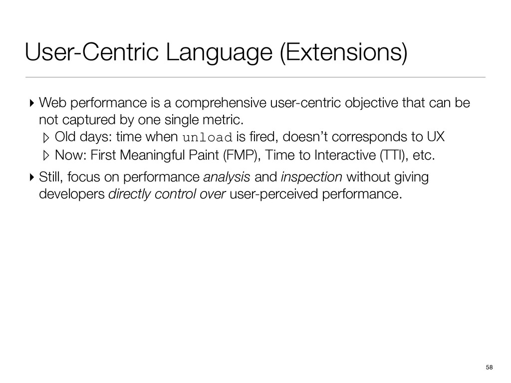 User-Centric Language (Extensions) ▸ Web perfor...