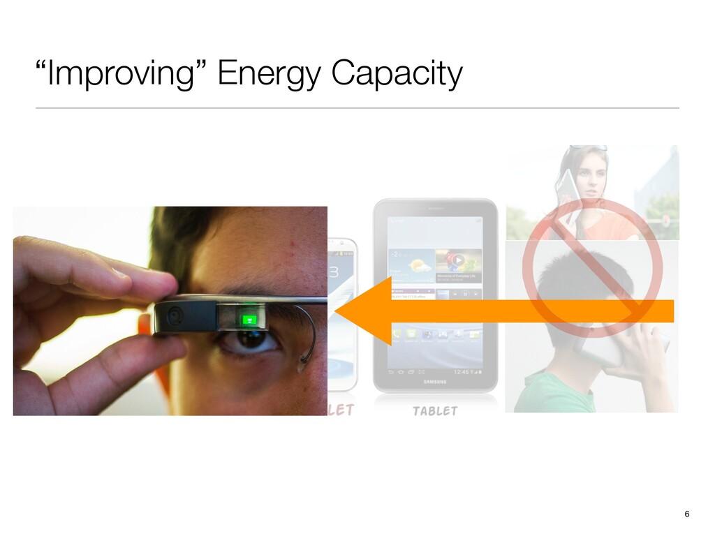 """Improving"" Energy Capacity 6"