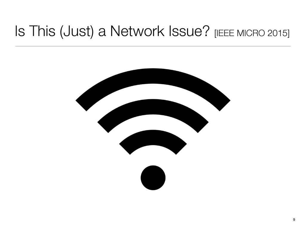 Is This (Just) a Network Issue? [IEEE MICRO 201...