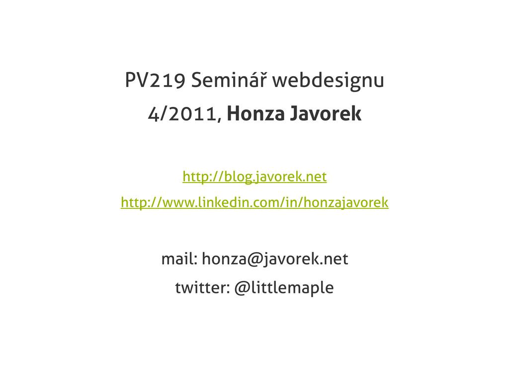 PV219 Seminář webdesignu 4/2011, Honza Javorek ...