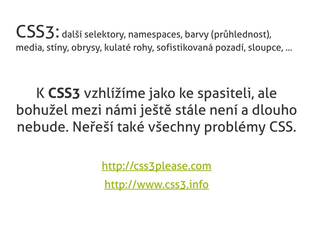 CSS3: další selektory, namespaces, barvy (průhl...