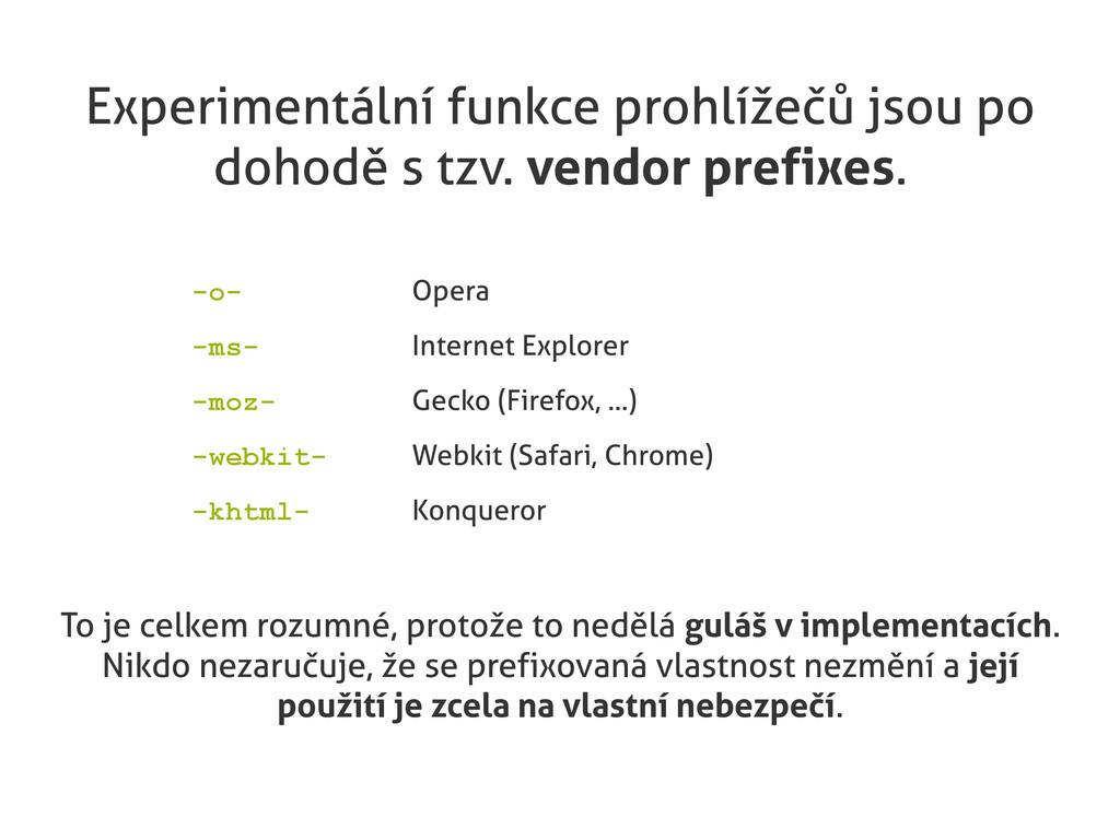 Experimentální funkce prohlížečů jsou po dohodě...
