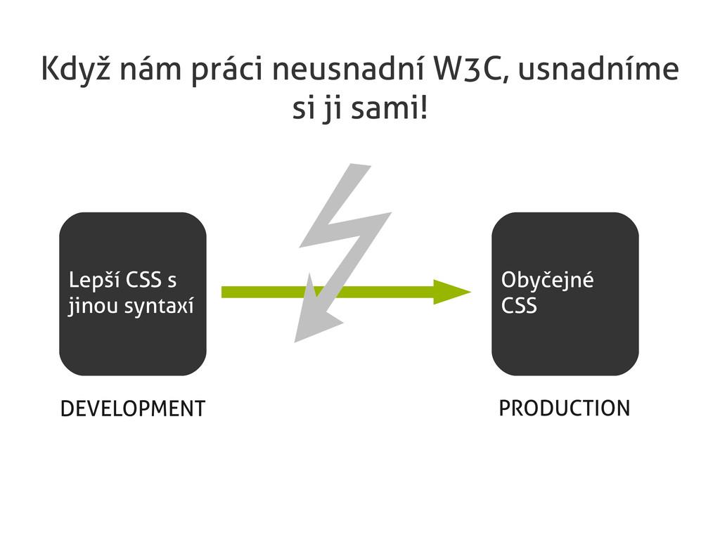 Když nám práci neusnadní W3C, usnadníme si ji s...