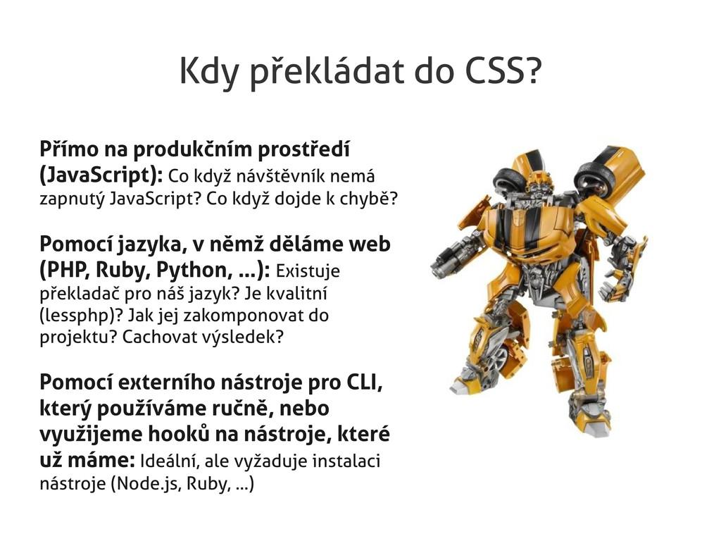 Kdy překládat do CSS? Přímo na produkčním prost...