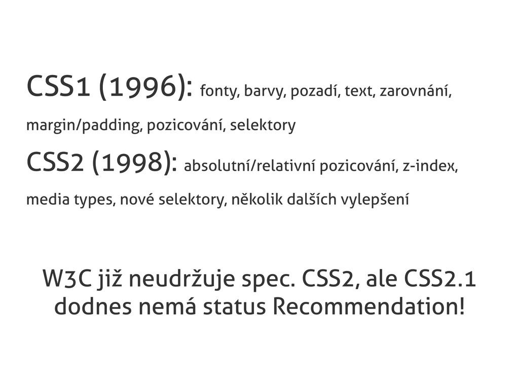 CSS1 (1996): fonty, barvy, pozadí, text, zarovn...