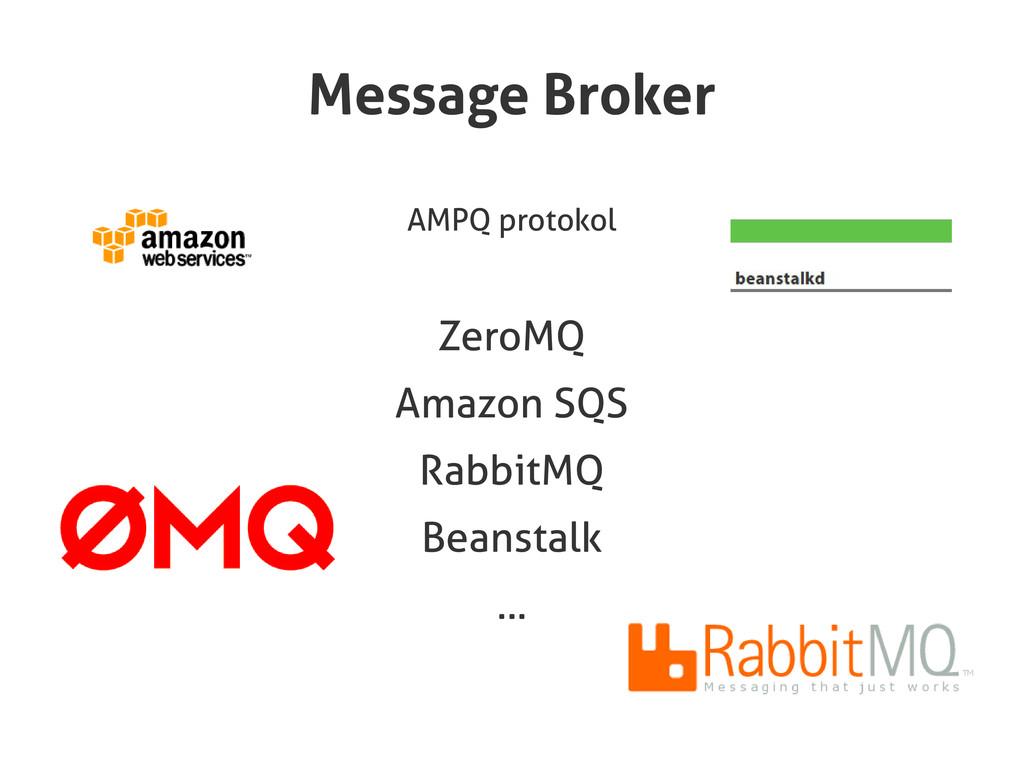 AMPQ protokol ZeroMQ Amazon SQS RabbitMQ Beanst...