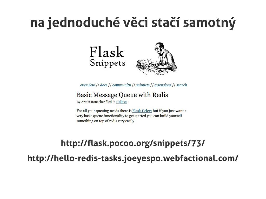 na jednoduché věci stačí samotný http://flask.p...
