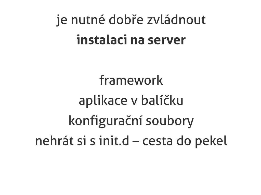 je nutné dobře zvládnout instalaci na server fr...