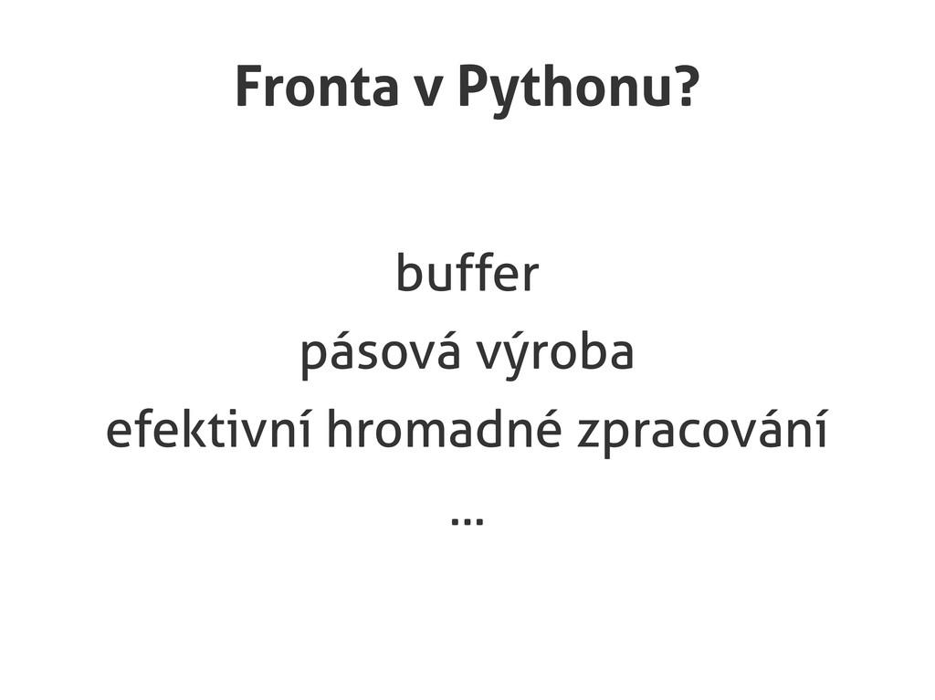 Fronta v Pythonu? buffer pásová výroba efektivn...