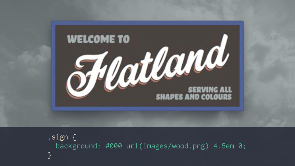 .sign { background: #000 url(images/wood.png) 4...