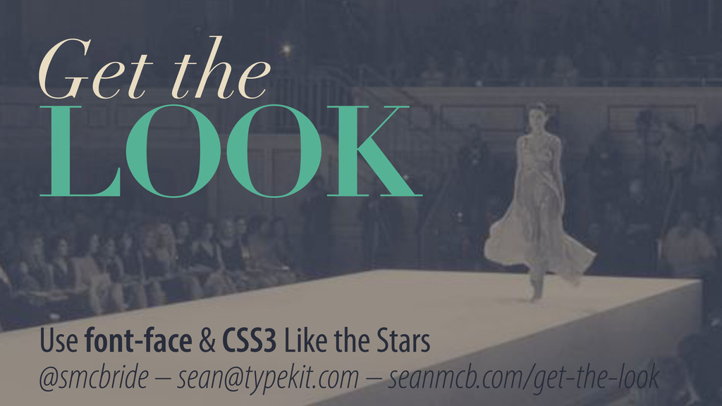 Get the LOOK Use font-face & CSS3 Like the Star...