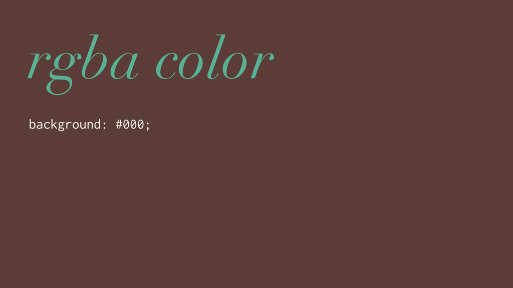 rgba color background: #000;