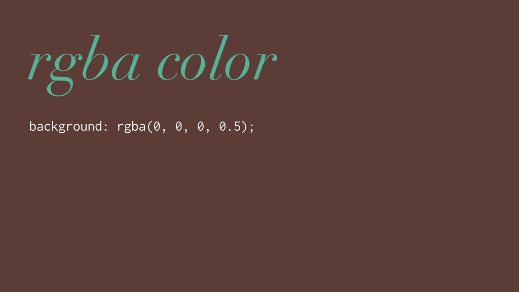 rgba color background: rgba(0, 0, 0, 0.5);