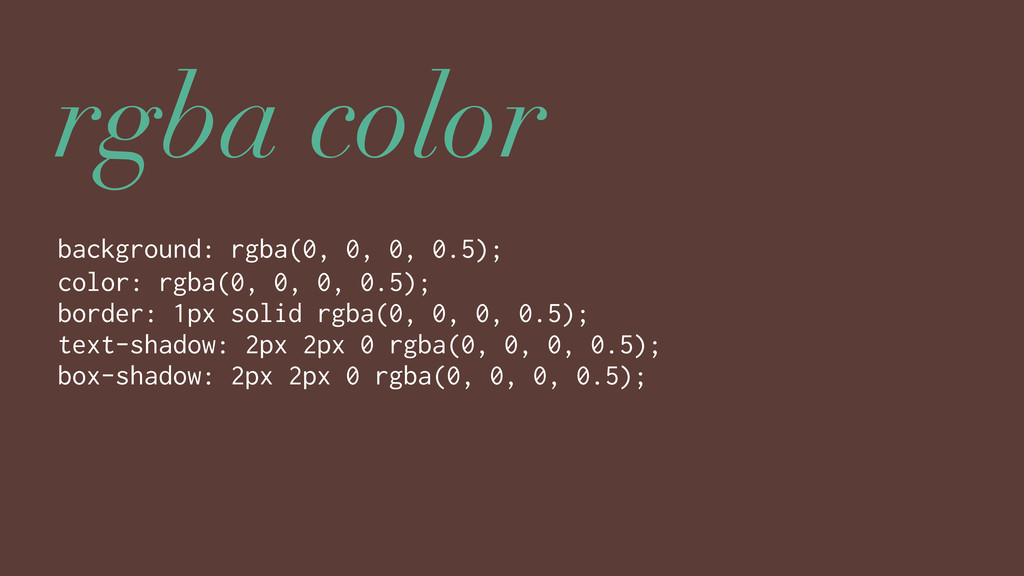 rgba color background: rgba(0, 0, 0, 0.5); colo...