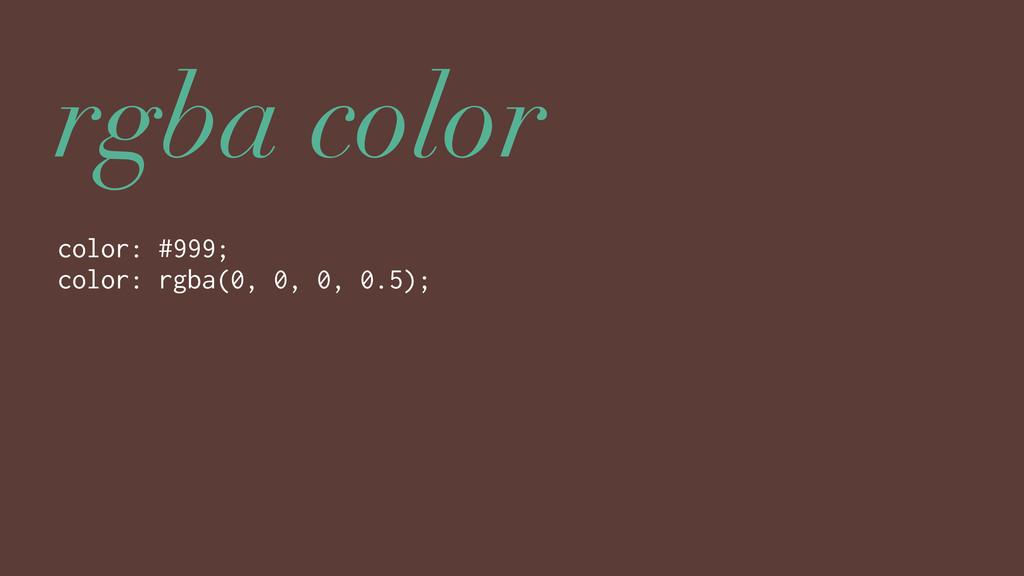 rgba color color: #999; color: rgba(0, 0, 0, 0....