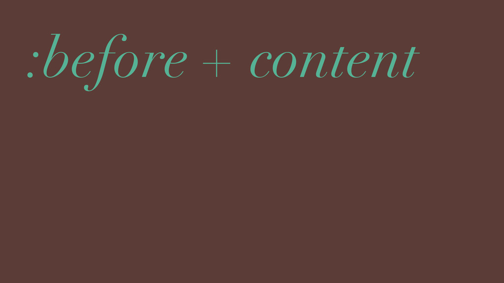 :before + content
