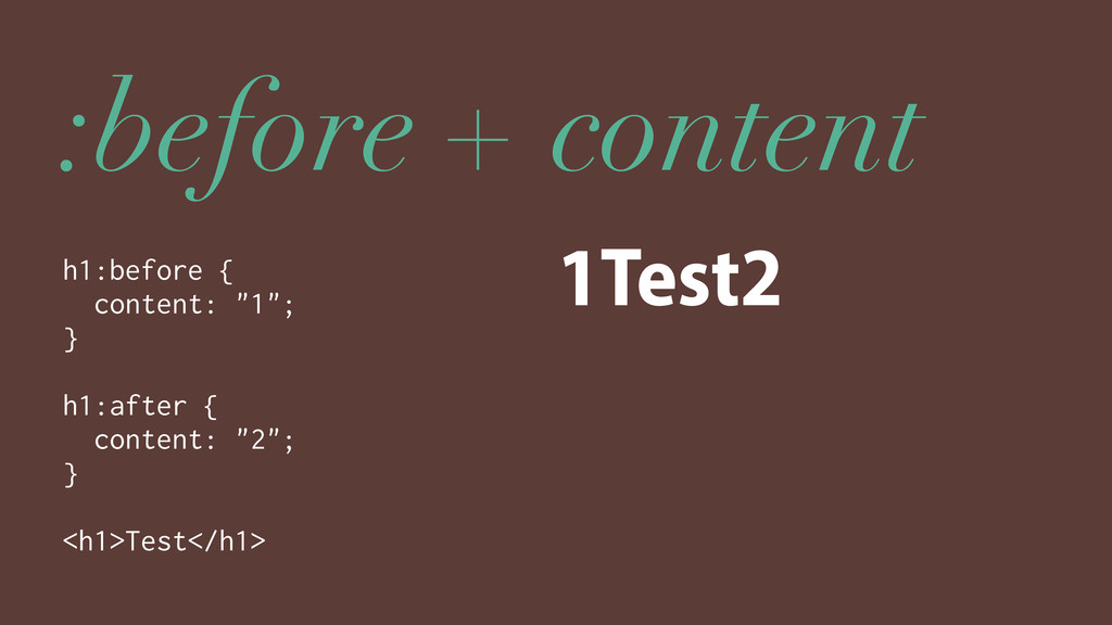 """:before + content h1:before { content: """"1""""; } h..."""