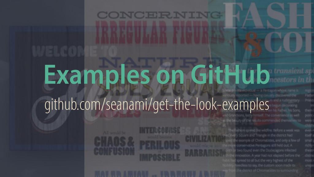 Examples on GitHub github.com/seanami/get-the-l...