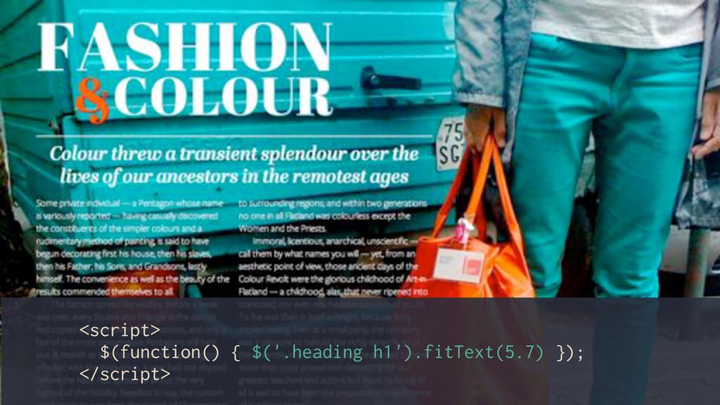 <script> $(function() { $('.heading h1').fitTex...