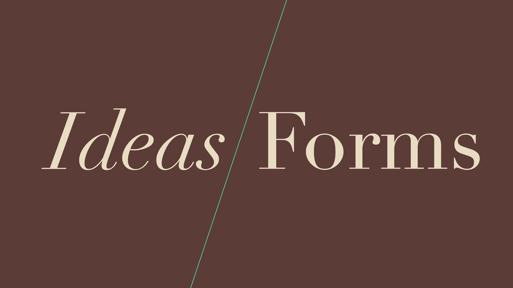 Ideas Forms