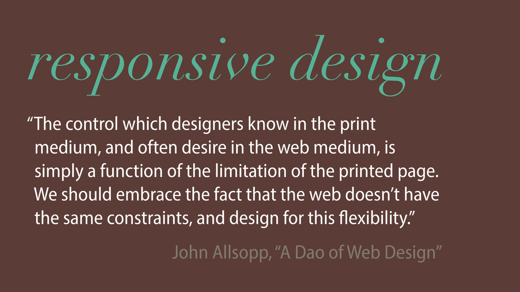 """responsive design """"The control which designers ..."""