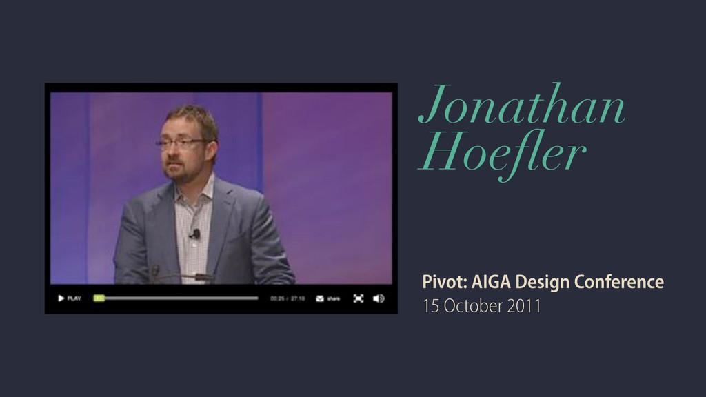 Jonathan Hoefler Pivot: AIGA Design Conference 1...
