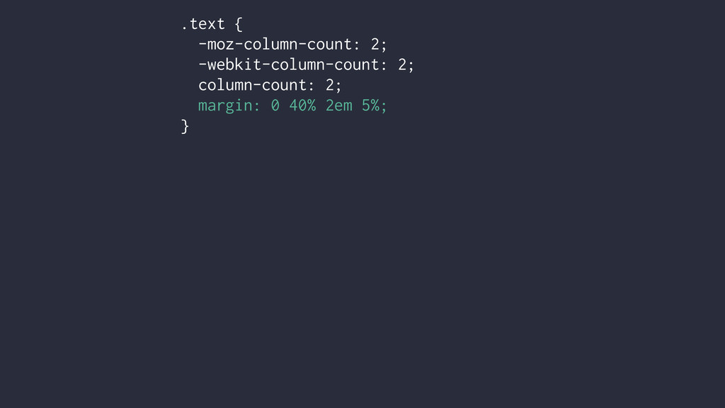 .text { -moz-column-count: 2; -webkit-column-co...