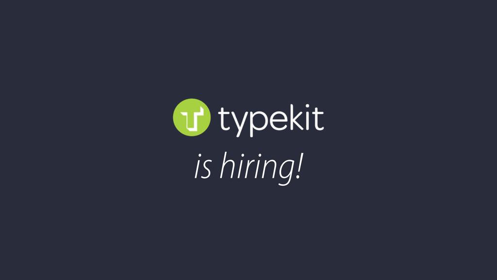 is hiring!