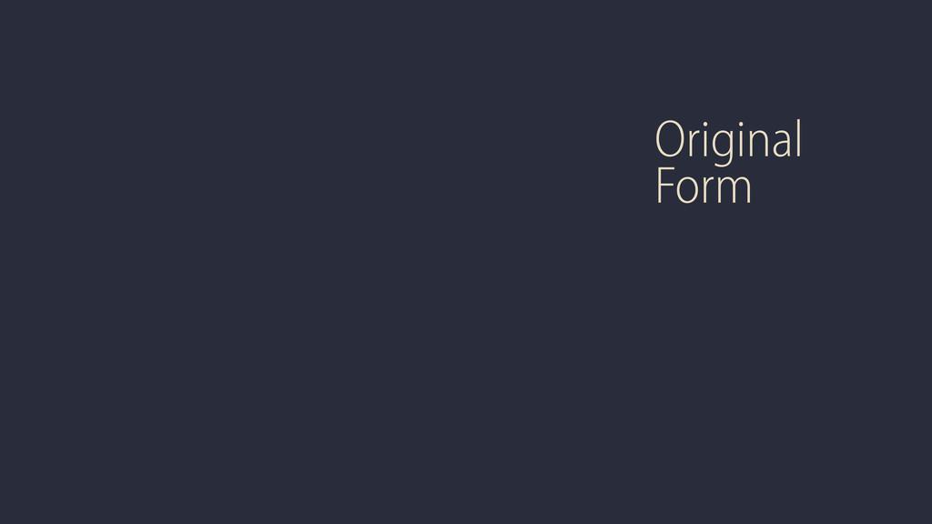 Original Form