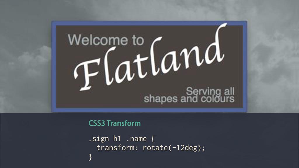 .sign h1 .name { transform: rotate(-12deg); } C...