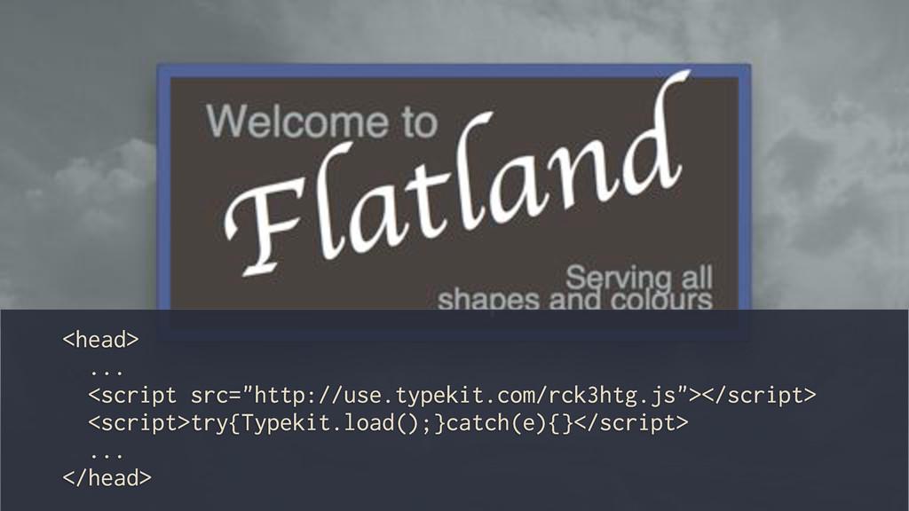 "<head> ... <script src=""http://use.typekit.com/..."