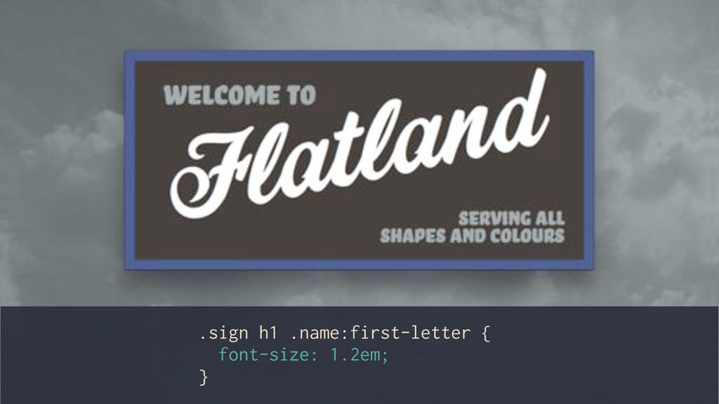 .sign h1 .name:first-letter { font-size: 1.2em;...