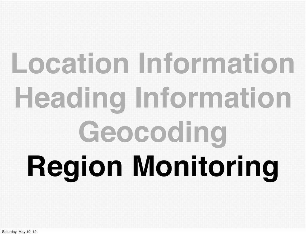 Location Information Heading Information Geocod...