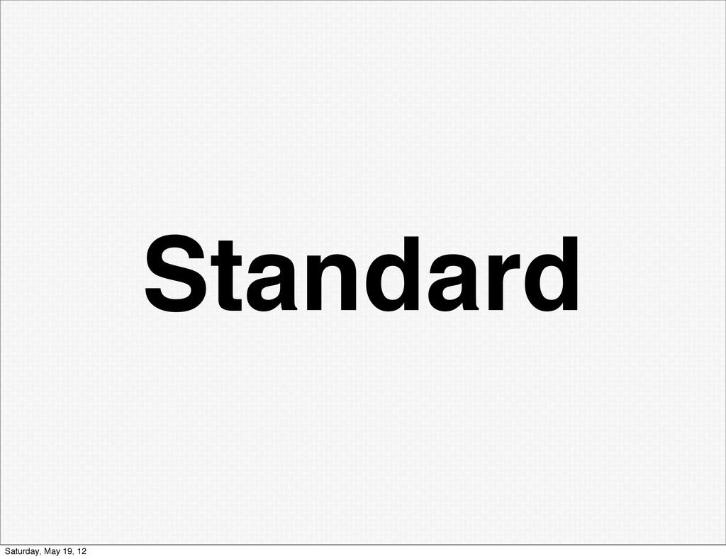 Standard Saturday, May 19, 12