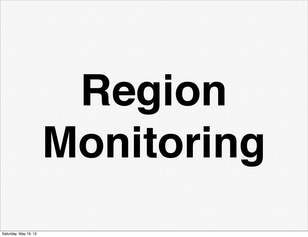 Region Monitoring Saturday, May 19, 12