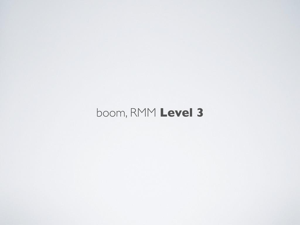 boom, RMM Level 3