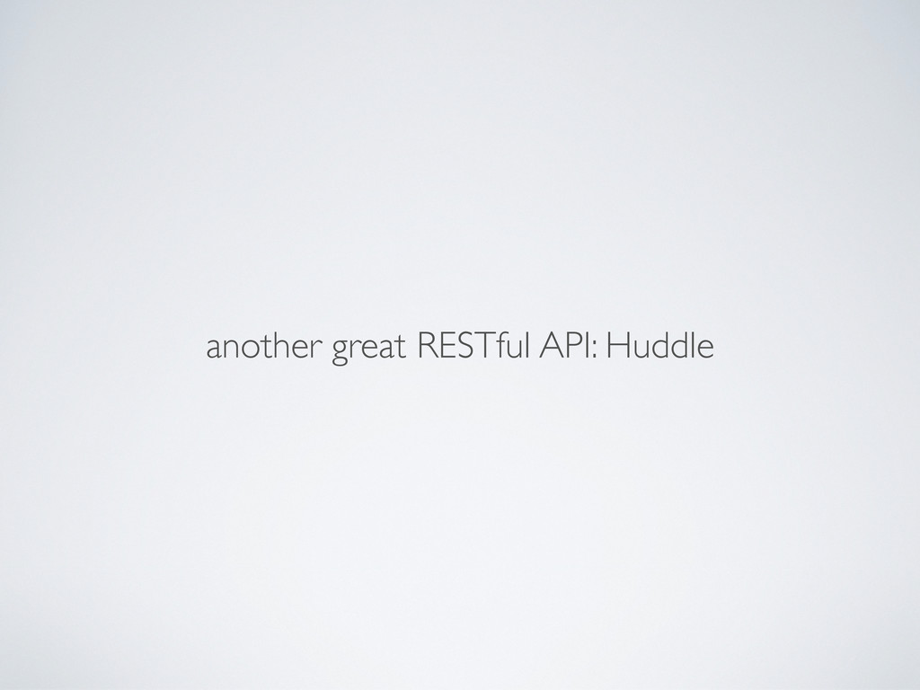 another great RESTful API: Huddle