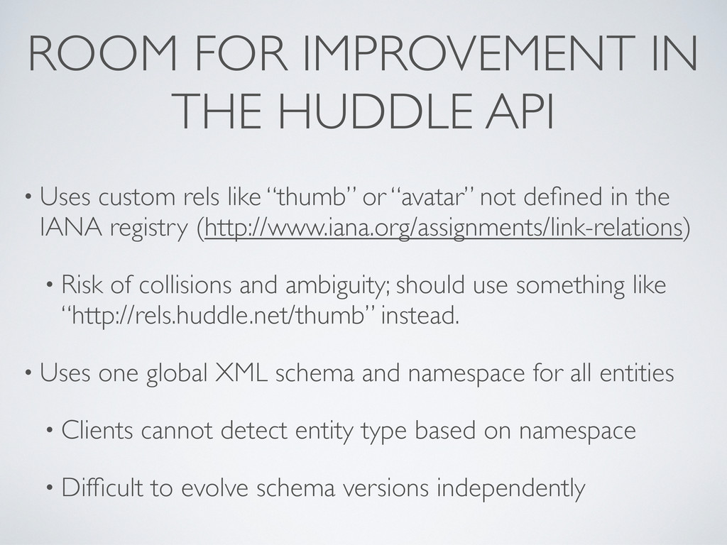 ROOM FOR IMPROVEMENT IN THE HUDDLE API • Uses c...