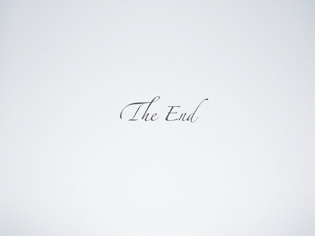 !e End