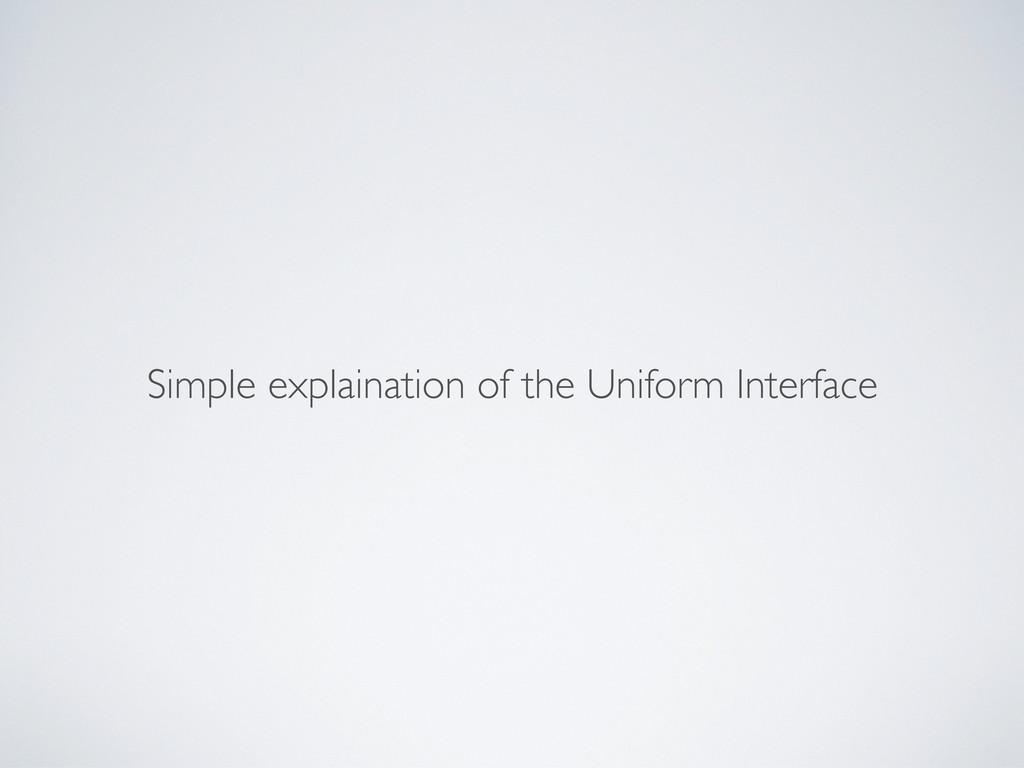Simple explaination of the Uniform Interface