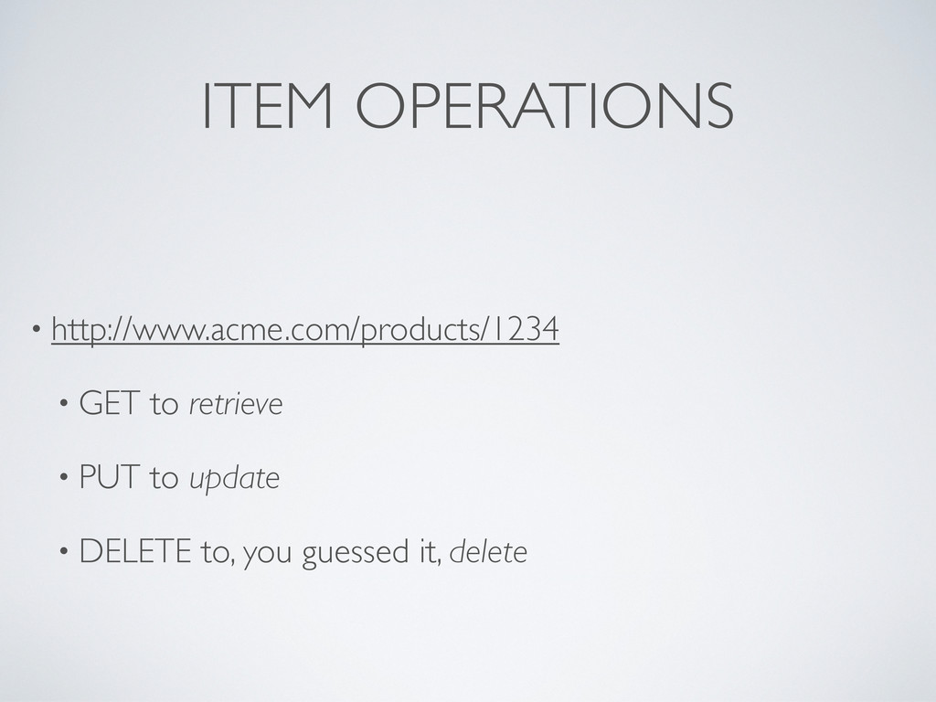 ITEM OPERATIONS • http://www.acme.com/products/...