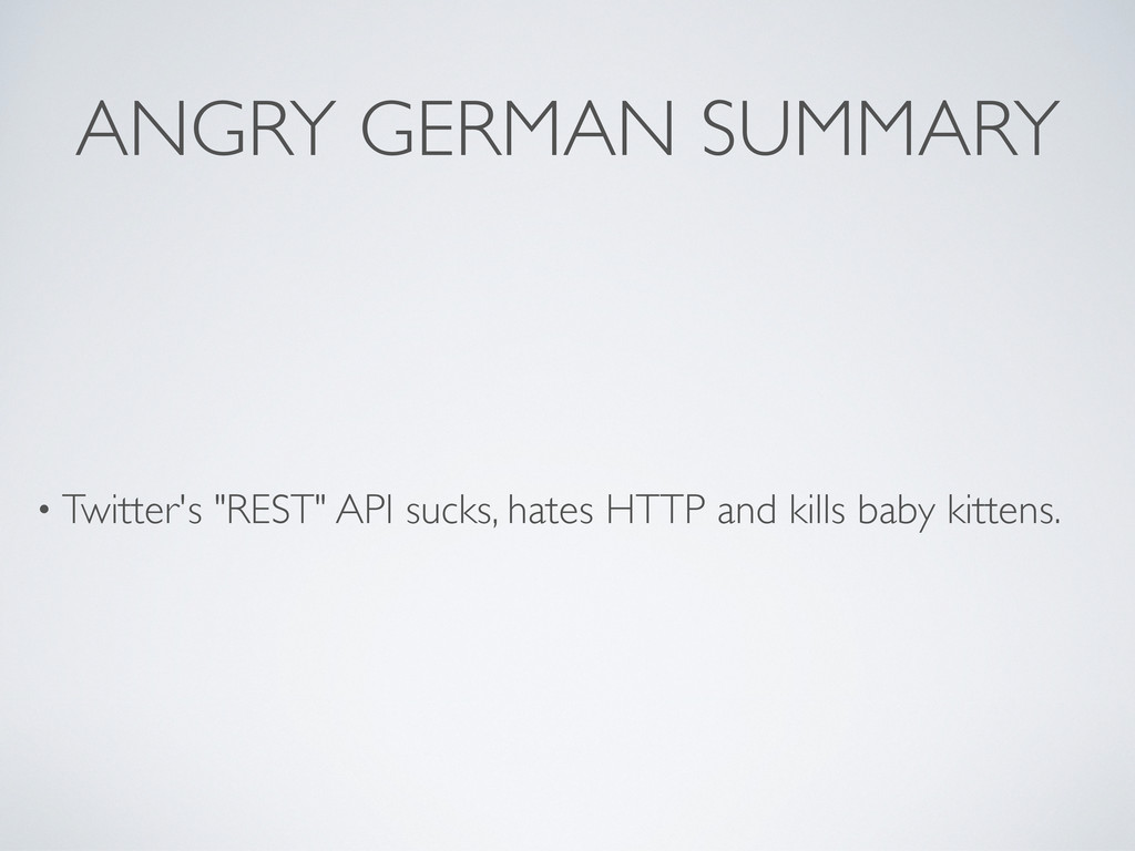 """ANGRY GERMAN SUMMARY • Twitter's """"REST"""" API suc..."""