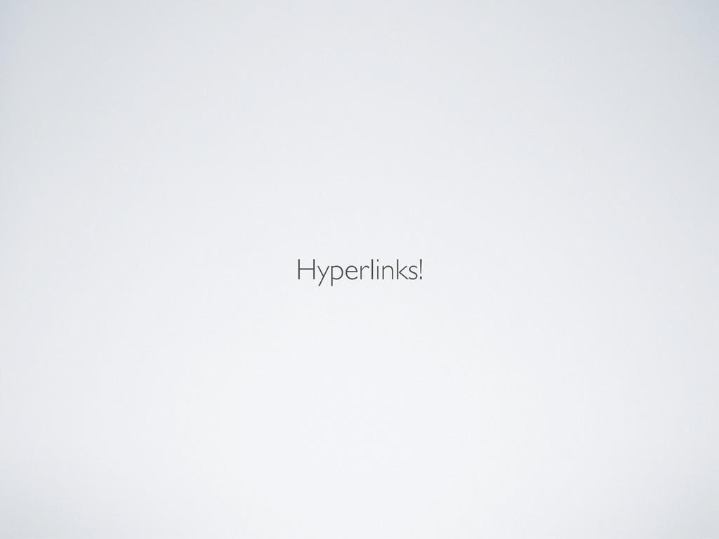 Hyperlinks!
