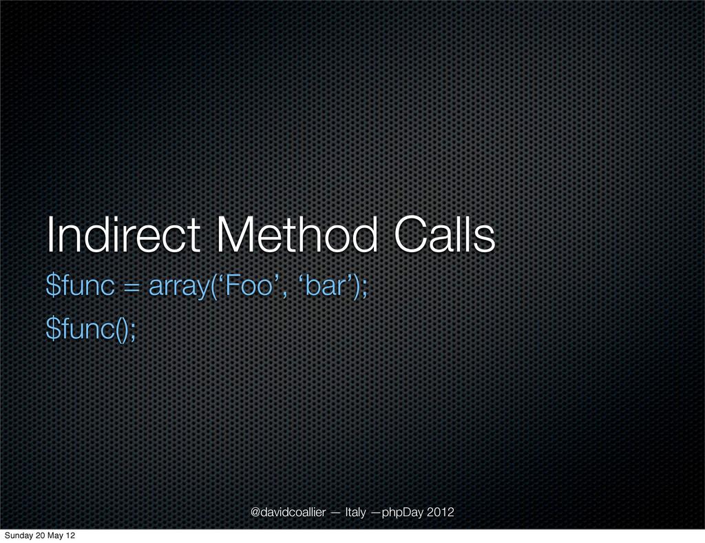 Indirect Method Calls $func = array('Foo', 'bar...