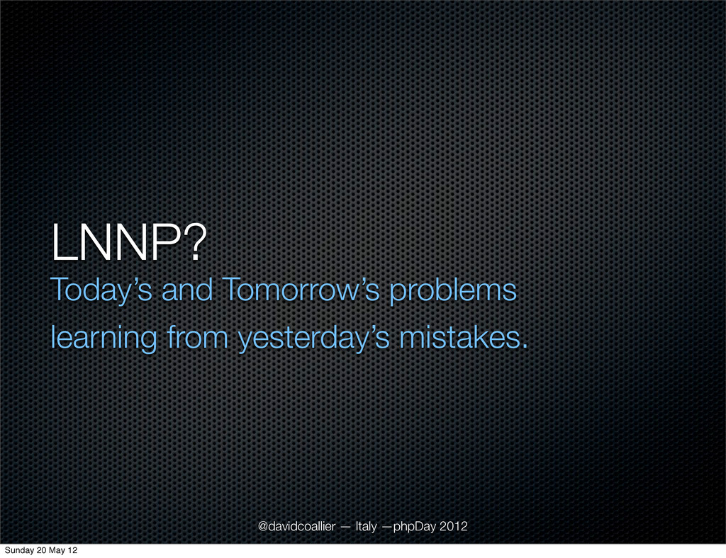 LNNP? Today's and Tomorrow's problems learning ...