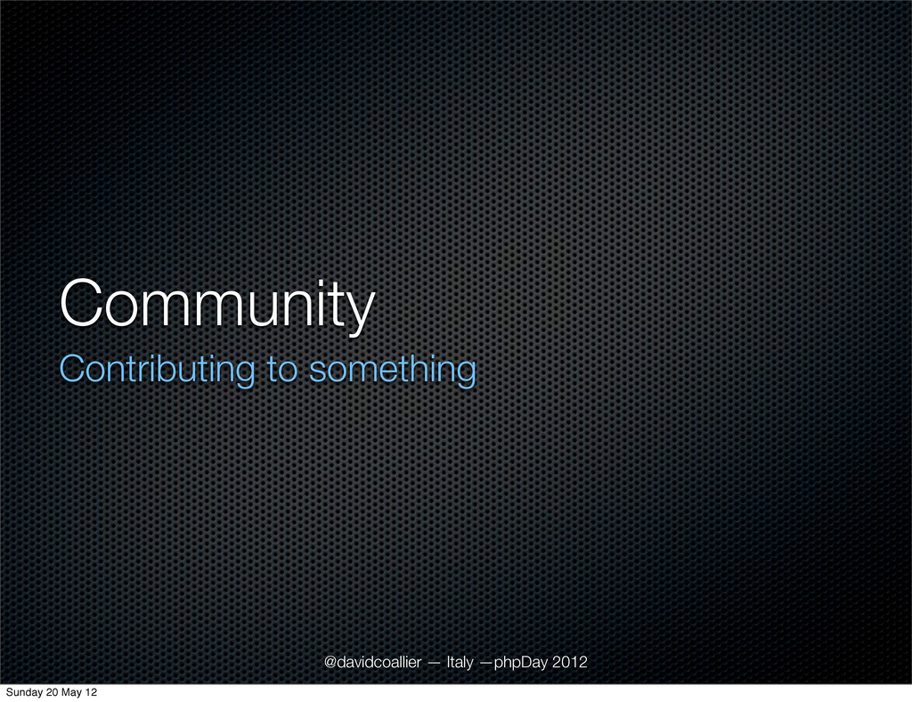 Community Contributing to something @davidcoall...