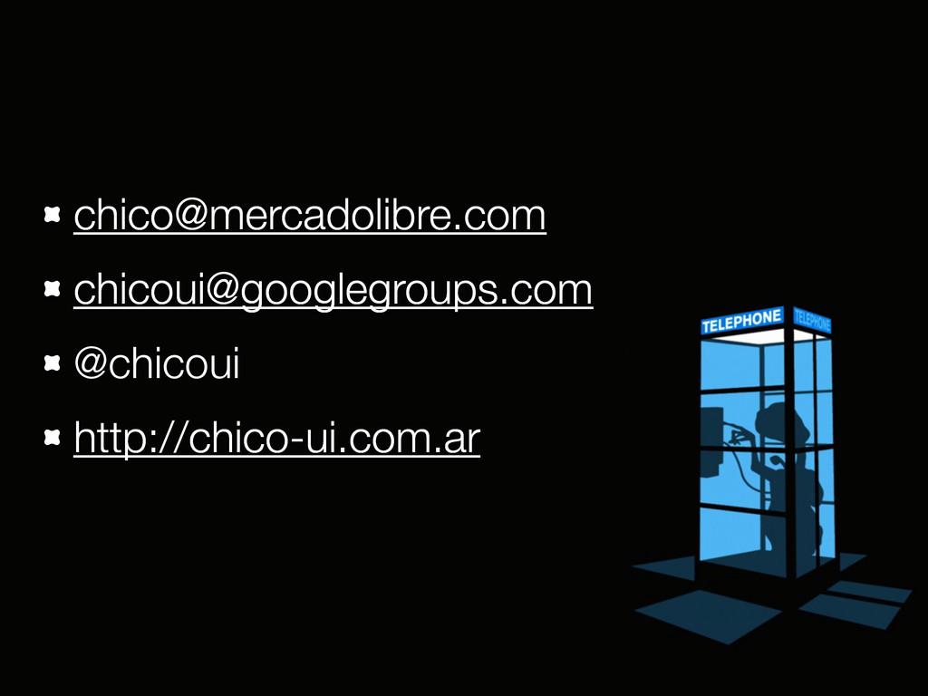 chico@mercadolibre.com chicoui@googlegroups.com...