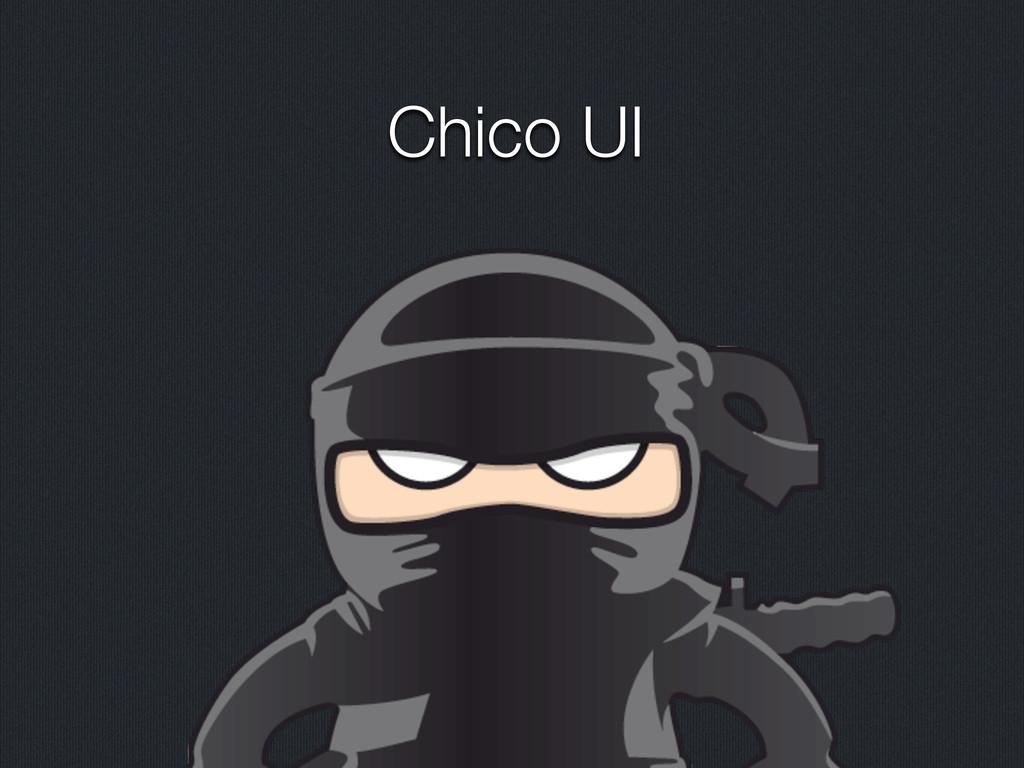 Chico UI
